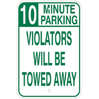 Aluminum 10 minute parking sign, Violators Will Be Towed Away