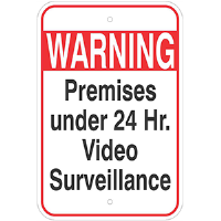 Aluminum Warning, Premises Under 24 hr. video Surveillance