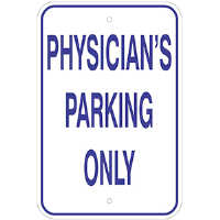 "12""x 18"" Aluminum Physician's Parking Only Sign"