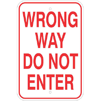 "Aluminum 12""x 18"" Wrong Way Do Not Enter Sign"