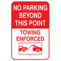 "12""x 18""Aluminum No Parking Beyond This Point, Tow Away Zone"