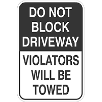 "Aluminum 12'x 18"" DO NOT BLOCK DRIVEWAY, Violators will be Towed sign"