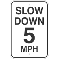 "12""x 18"" Aluminum Slow Down 5 MPH paking sign"